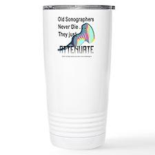 Old Sonographers Never Die Travel Mug