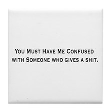 You Have Me Confused Tile Coaster