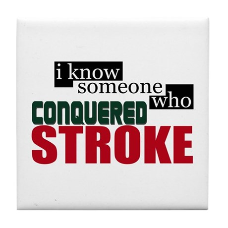 I Know Someone Who Conquered Stroke Tile Coaster