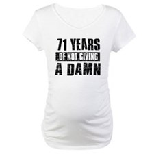 71 years of not giving a damn Shirt