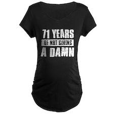 71 years of not giving a damn T-Shirt