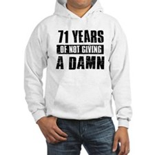 71 years of not giving a damn Hoodie