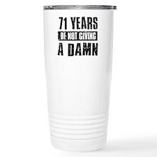 71 years of not giving a damn Travel Mug