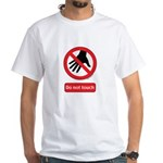 Do not touch sign White T-Shirt