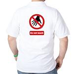 Do not touch sign Golf Shirt