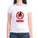 Do not touch sign Jr. Ringer T-Shirt