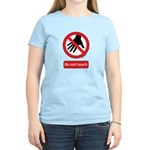 Do not touch sign Women's Light T-Shirt