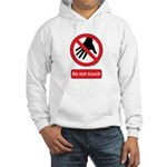 Do not touch sign Hooded Sweatshirt