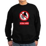 Do not touch sign Sweatshirt (dark)