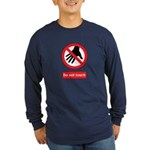 Do not touch sign Long Sleeve Dark T-Shirt