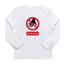 Do not touch sign Long Sleeve Infant T-Shirt