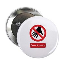 "Do not touch sign 2.25"" Button"