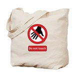 Do not touch sign Tote Bag