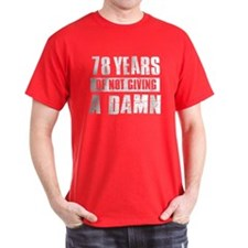 78 years of not giving a damn T-Shirt