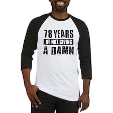 78 years of not giving a damn Baseball Jersey