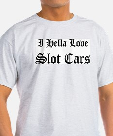 I Hella Love Slot Cars Ash Grey T-Shirt