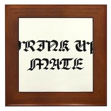 Drink Up Mate Framed Tile
