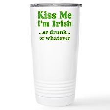 Kiss Me I'm Irish or Drunk or Travel Mug