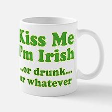 Kiss Me I'm Irish or Drunk or Mug