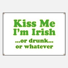 Kiss Me I'm Irish or Drunk or Banner