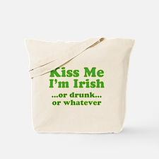 Kiss Me I'm Irish or Drunk or Tote Bag