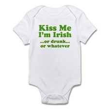 Kiss Me I'm Irish or Drunk or Infant Bodysuit