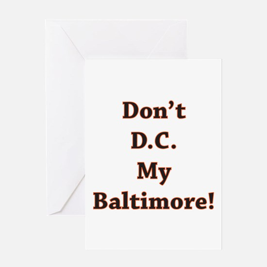 Don't D.C. My Baltimore! Greeting Card