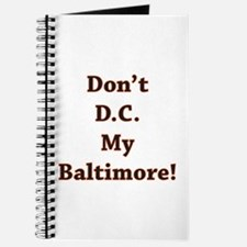 Don't D.C. My Baltimore! Journal