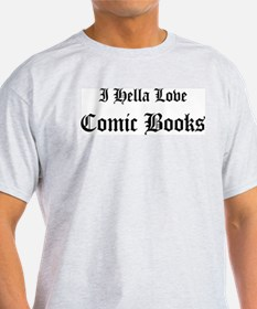 I Hella Love Comic Books Ash Grey T-Shirt