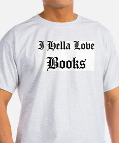 I Hella Love Books Ash Grey T-Shirt