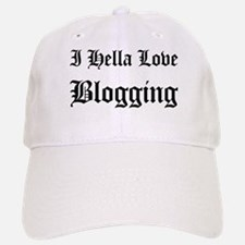 I Hella Love Blogging Baseball Baseball Cap