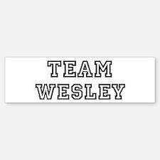 Team Wesley Bumper Bumper Bumper Sticker