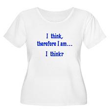 I think? T-Shirt