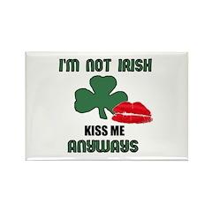 I'M NOT IRISH KISS ME ANYWAYS Rectangle Magnet (10