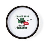 I'M NOT IRISH KISS ME ANYWAYS Wall Clock