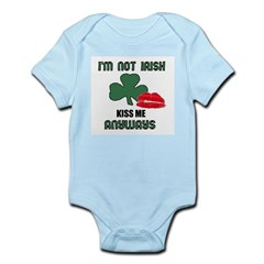 I'M NOT IRISH KISS ME ANYWAYS Infant Creeper