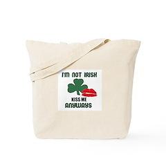 I'M NOT IRISH KISS ME ANYWAYS Tote Bag