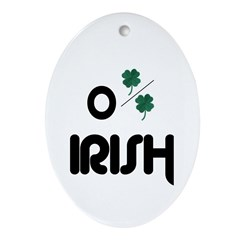 I'M NOT IRISH KISS ME ANYWAYS Oval Ornament