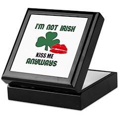 I'M NOT IRISH KISS ME ANYWAYS Keepsake Box