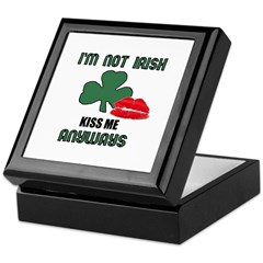 I'M NOT IRISH KISS ME ANYWAYS Keepsake Box
