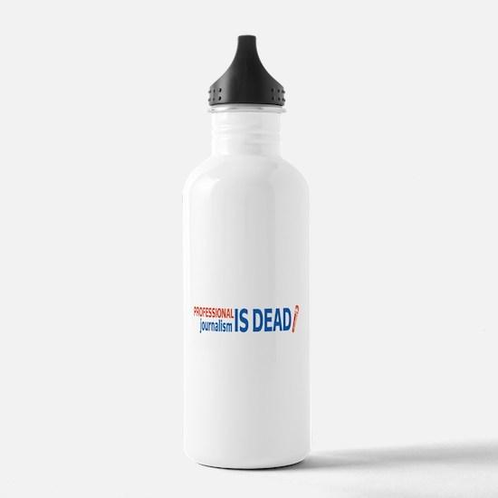 Journalism is Dead Water Bottle