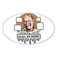 Carlos, NO SOUND Sticker (Oval)