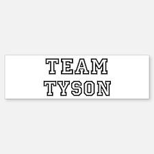 Team Tyson Bumper Bumper Bumper Sticker