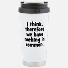 Nothing in Common Travel Mug
