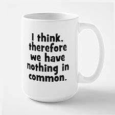 Nothing in Common Ceramic Mugs