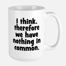 Nothing in Common Coffee Mug