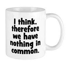 Nothing in Common Small Mug