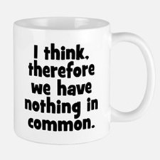 Nothing in Common Small Mugs