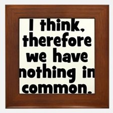 Nothing in Common Framed Tile