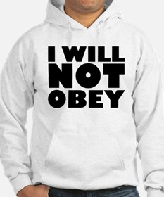 I Will Not Obey Hoodie